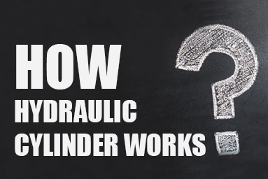 How Hydraulic Cylinder Works