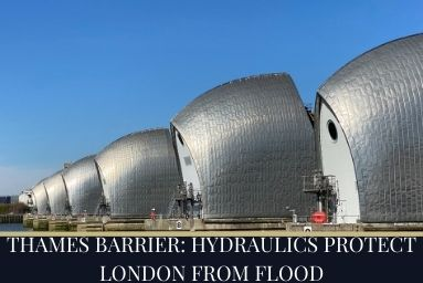 Thames Barrier Hydraulics Save the London from Flood
