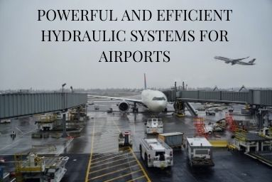 Powerful and Efficient Hydraulic Systems for Airports