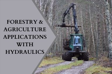 Forestry & Agriculture Applications with Hydraulics