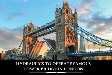 Hydraulics to Operate Famous Tower Bridge in London