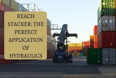 Reach Stacker: The Perfect Application of Hydraulics